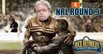 NRL PODCAST – Round 9