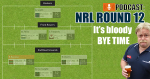 NRL PODCAST – Round 12