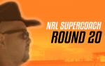 NRL Supercoach Round 20 – Brutal