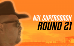 NRL Supercoach Round 21- Would've, Could've, Should've