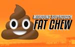 Round 19 SuperCoach Midround FAT CHEW
