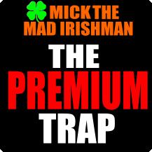 The Premium Trap