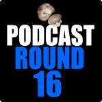 Podcast pre round 16