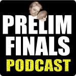 Prelim finals podcast